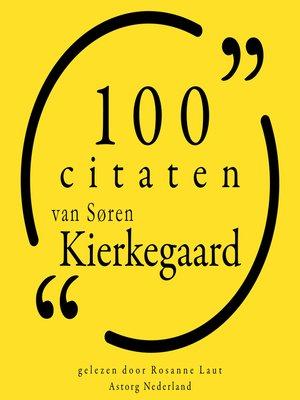 cover image of 100 citaten van Søren Kierkegaard