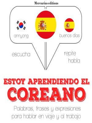 cover image of Estoy aprendiendo el coreano