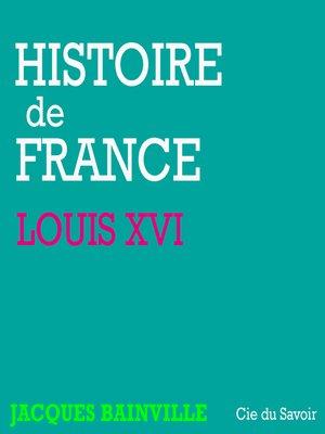 cover image of Louis XVI, la naissance de la Révolution