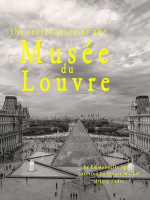 cover image of The Secret Story of the Musée du Louvre