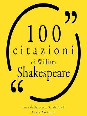cover image of 100 citazioni di William Shakespeare