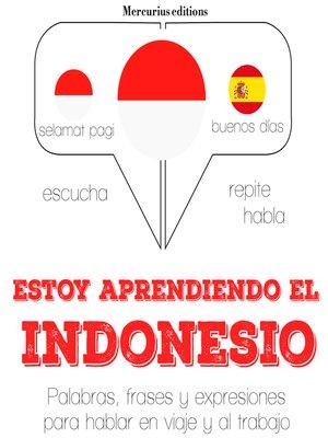 cover image of Estoy aprendiendo el indonesio