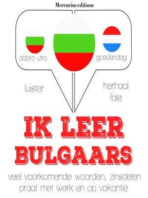 cover image of Ik leer Bulgaars