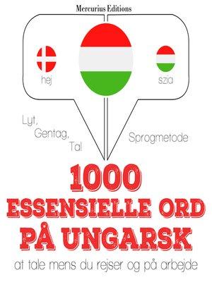 cover image of 1000 essentielle ord på ungarsk