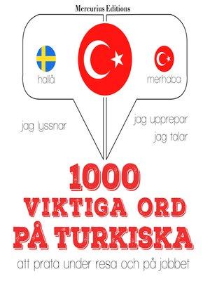 cover image of 1000 viktiga ord på turkiska