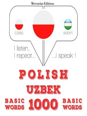 cover image of Polish-Uzbek: 1000 basic words