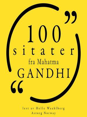 cover image of 100 sitater fra Mahatma Gandhi