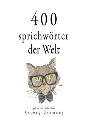 cover image of 400 Sprichwörter der Welt