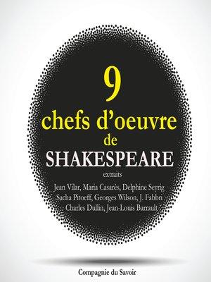 cover image of 9 chefs d'oeuvre de Shakespeare au théâtre, extraits