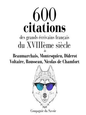 cover image of 600 citations des grands écrivains français du XVIIIème siècle