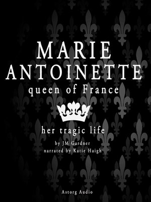 cover image of Marie-Antoinette, Queen of France