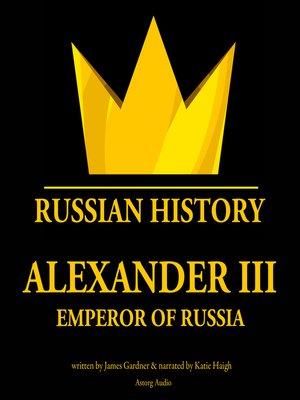 cover image of Alexander III, Emperor of Russia