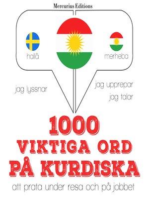 cover image of 1000 viktiga ord på kurdiska