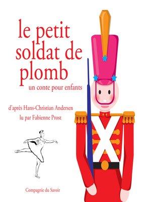 cover image of Le petit soldat de plomb Andersen