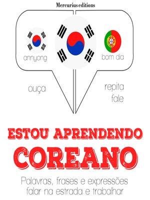 cover image of Estou aprendendo coreano