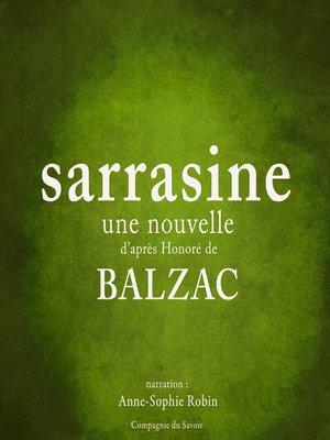 cover image of Sarrasine, une nouvelle de Balzac