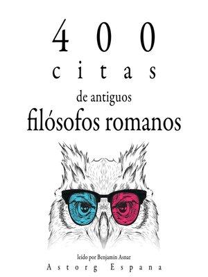 cover image of 400 citas de antiguos filósofos romanos