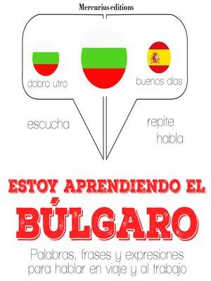 cover image of Estoy aprendiendo el búlgaro