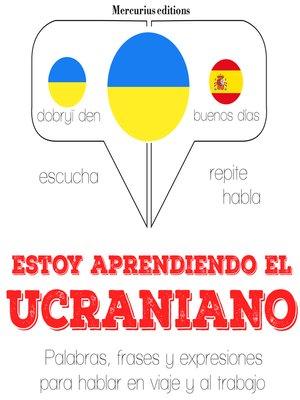 cover image of Estoy aprendiendo el ucraniano