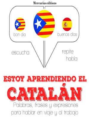 cover image of Estoy aprendiendo el catalán