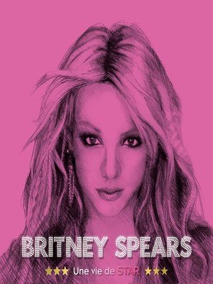 cover image of Britney Spears, Une vie de star