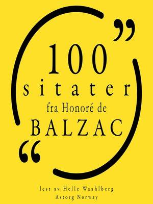 cover image of 100 sitater fra Honoré de Balzac