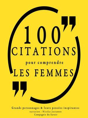 cover image of 100 citations pour comprendre les femmes
