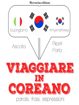 cover image of Viaggiare in Coreano
