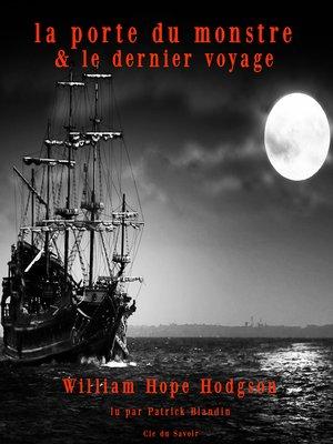 cover image of Le dernier voyage & La porte du monstre