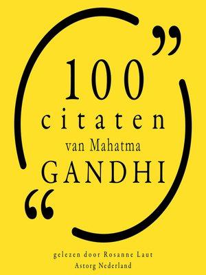 cover image of 100 citaten van Mahatma Gandhi