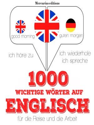 cover image of 1000 wichtige Wörter auf Englisch für die Reise und die Arbeit
