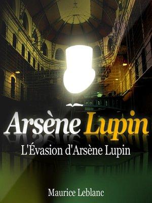 cover image of L'Évasion d'Arsène Lupin