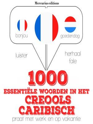 cover image of 1000 essentiële woorden in het Creools Caribisch