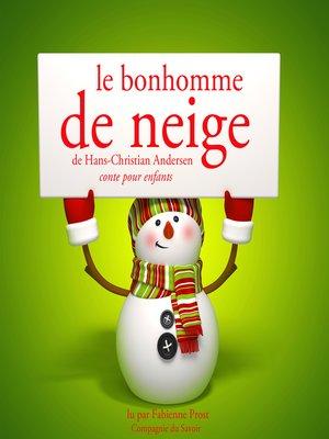 cover image of Le bonhomme de neige de Hans-Christian Andersen