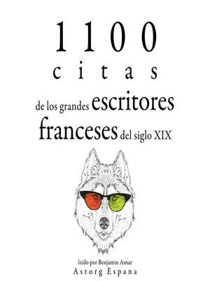 cover image of 1100 citas de los grandes escritores franceses del siglo XIX