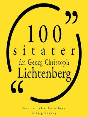 cover image of 100 sitater fra Georg-Christoph Lichtenberg