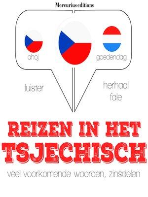 cover image of Reizen in het Tsjechisch