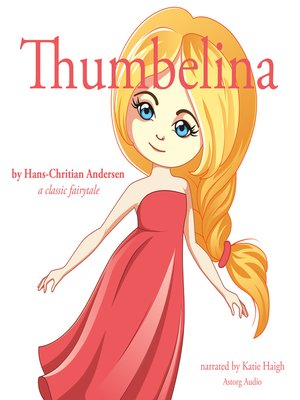 cover image of Thumbelina, a Fairytale