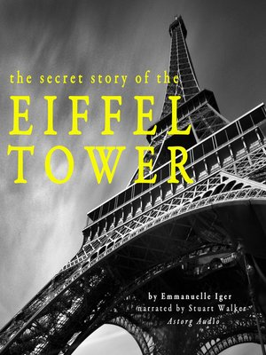 cover image of The Secret Story of the Eiffel Tower