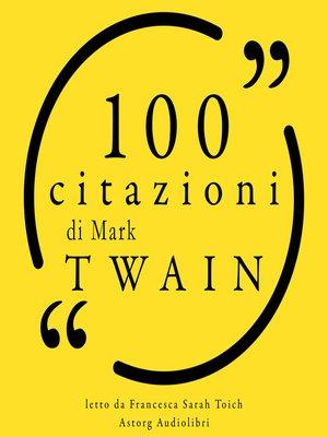 cover image of 100 citazioni di Mark Twain