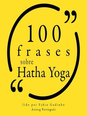 cover image of 100 citações sobre Hatha Yoga