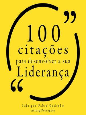 cover image of 100 citações para desenvolver sua liderança