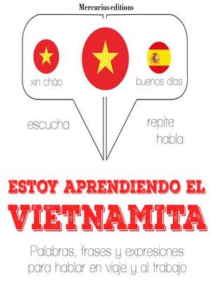 cover image of Estoy aprendiendo el vietnamita