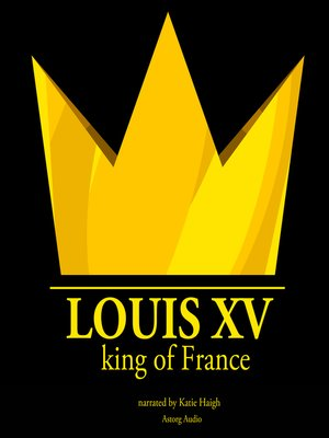 cover image of Louis XV, King of France