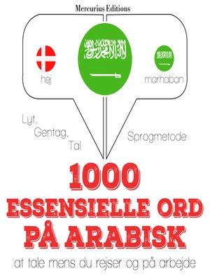 cover image of 1000 essentielle ord på arabisk