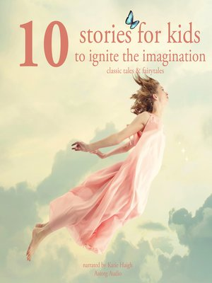 cover image of 10 Stories for Kids to Ignite Their Imagination