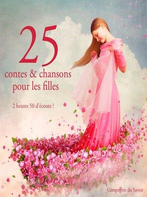 cover image of 25 contes et chansons pour les filles