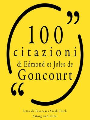 cover image of 100 citazioni di Edmond e Jules de Goncourt