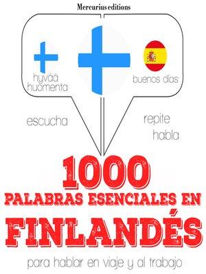 cover image of 1000 palabras esenciales en finlandés