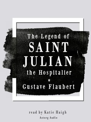 cover image of The Legend of Saint Julian the Hospitalier